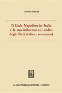 Il Code Napoleon in Italia e la sua influenza sui codici degli Stati italiani successori 2015