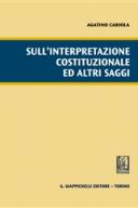 Sull'interpretazione costituzionale ed altri saggi 2015