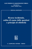 Ricorso incidentale, ordine di esame delle questionie principio di effettività