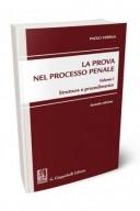 La prova nel processo penale - Vol 1. Struttura e procedimento