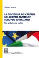 LA DISCIPLINA DEI CARTELLI NEL DIRITTO ANTITRUST EUROPEO ED ITALIANO 2017