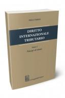 Diritto internazionale tributario. Vol 1 Principi ed istituti