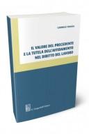 Il valore del precedente e la tutela dell'affidamento nel diritto del lavoro