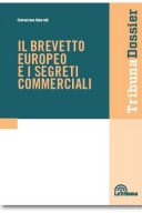 Il brevetto europeo e il segreti commerciali
