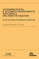 Giurisprudenza e autorità indipendenti nell'epoca del diritto liquido