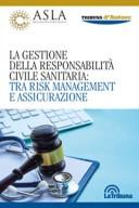 Gestione della responsabilità civile sanitaria:tra risk management e assicurazione