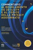 COMMENTARIO AL REGOLAMENTO UE 2016/679 E AL CODICE DELLA PRIVACY AGGIORNATO 2019
