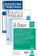il Fisco + Pratica fiscale e Professionale + Rassegna tributaria + Pocket legislativi