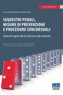 Sequestri penali, misure di prevenzione e procedure concorsuali 2018
