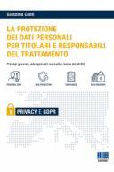 La protezione dei dati personali per titolari e responsabili del trattamento 2019