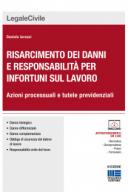 Risarcimento dei danni e responsabilità per infortuni sul lavoro 2017
